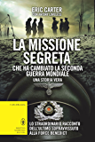 La missione segreta che ha cambiato la seconda guerra mondiale (eNewton Saggistica)