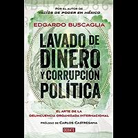 Lavado de dinero y corrupción política: El arte de la delincuencia organizada internacional