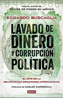 Lavado de dinero y corrupción política: El arte de la delincuencia organizada internacional (Spanish
