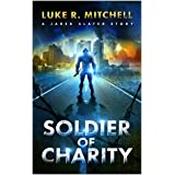 Soldier of Charity: A Jarek Slater Story (The Harvesters Series Book 0)