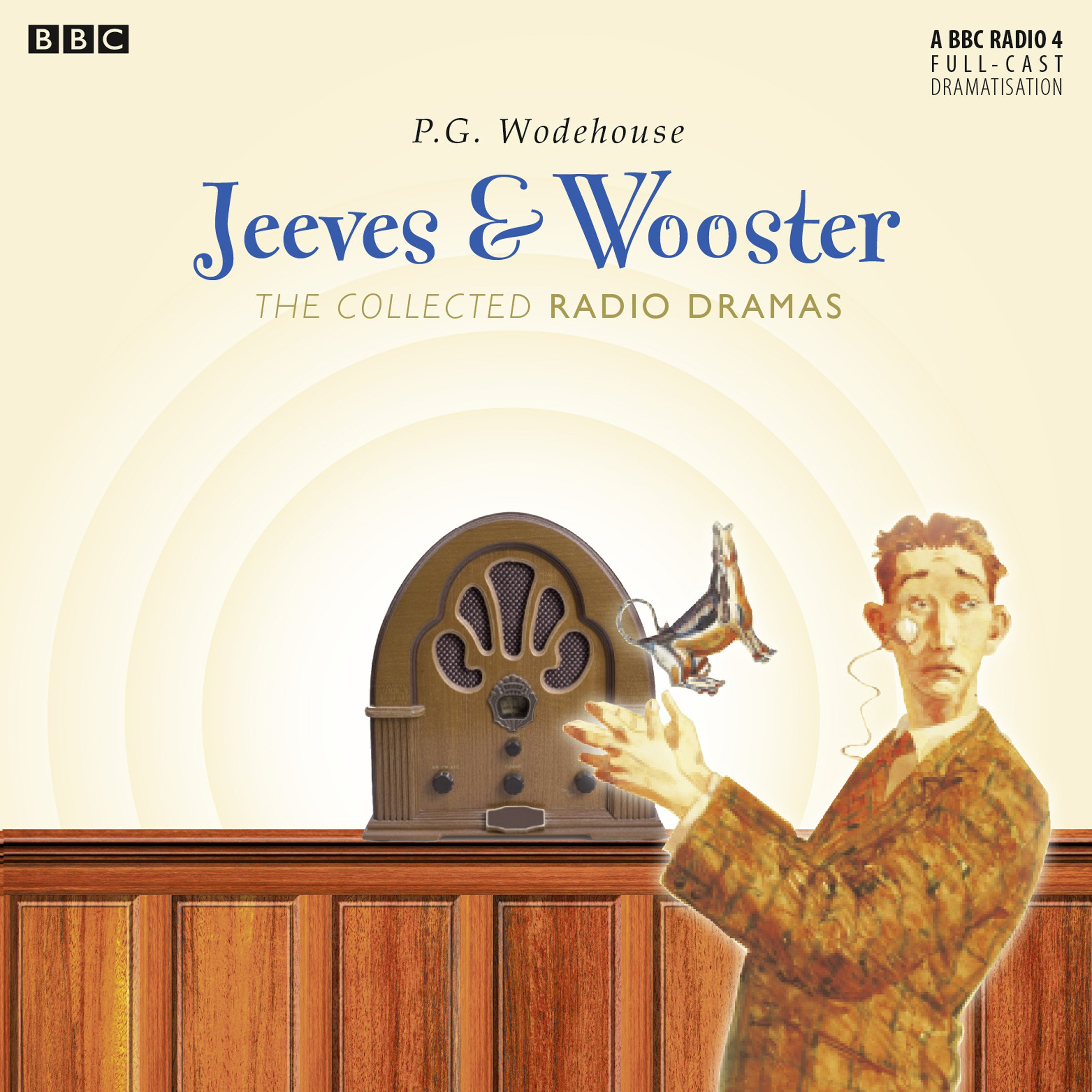 Jeeves & Wooster: The Collected Radio Dramas by BBC Books