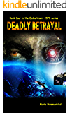 Deadly Betrayal (Embarkment 2577 Book 4)