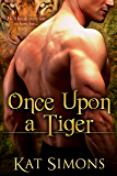 Once Upon a Tiger (Tiger Shifters Book 1)