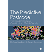 The Predictive Postcode: The Geodemographic Classification of British Society