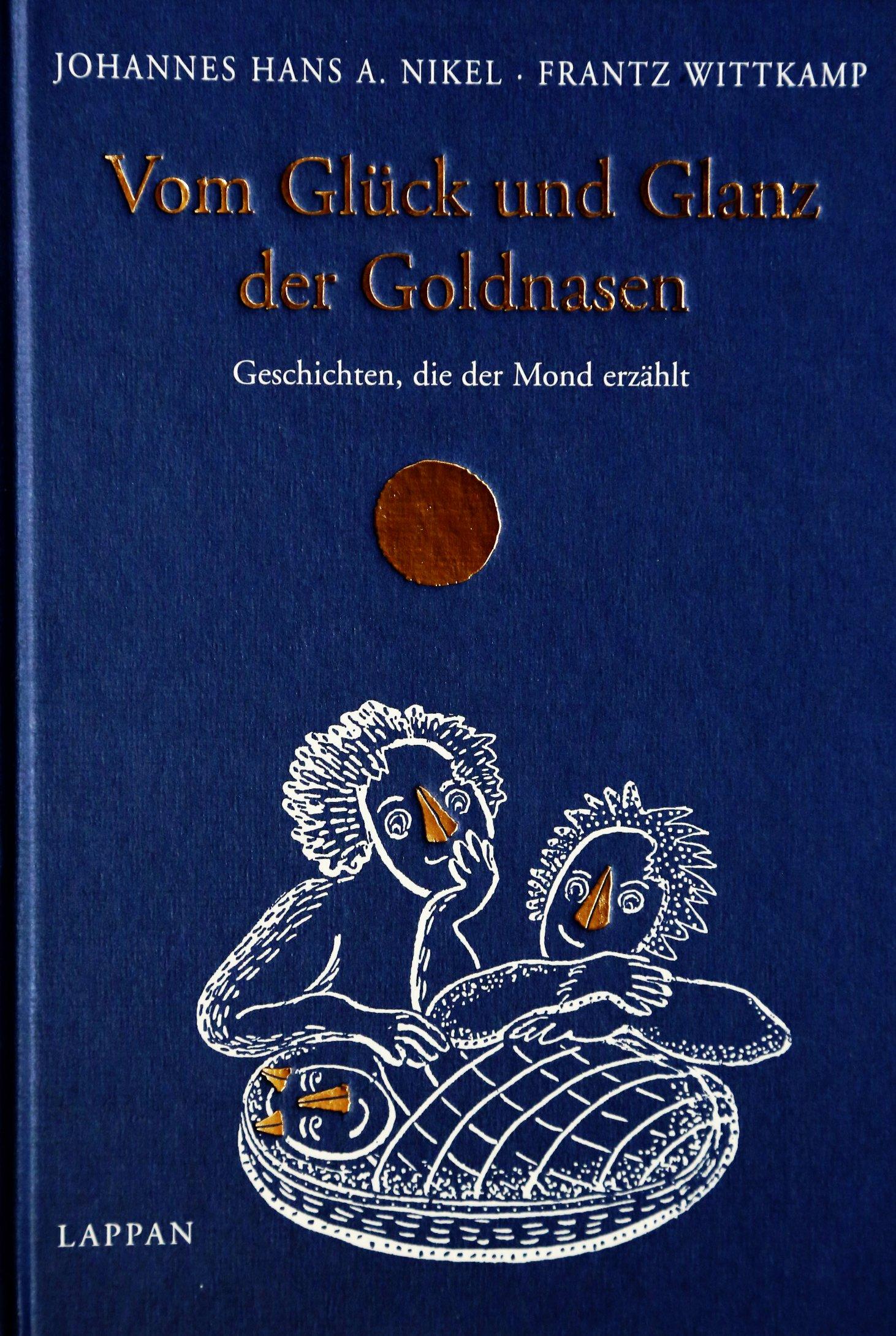 Vom Glück und Glanz der Goldnasen: Geschichten, die der Mond erzählt