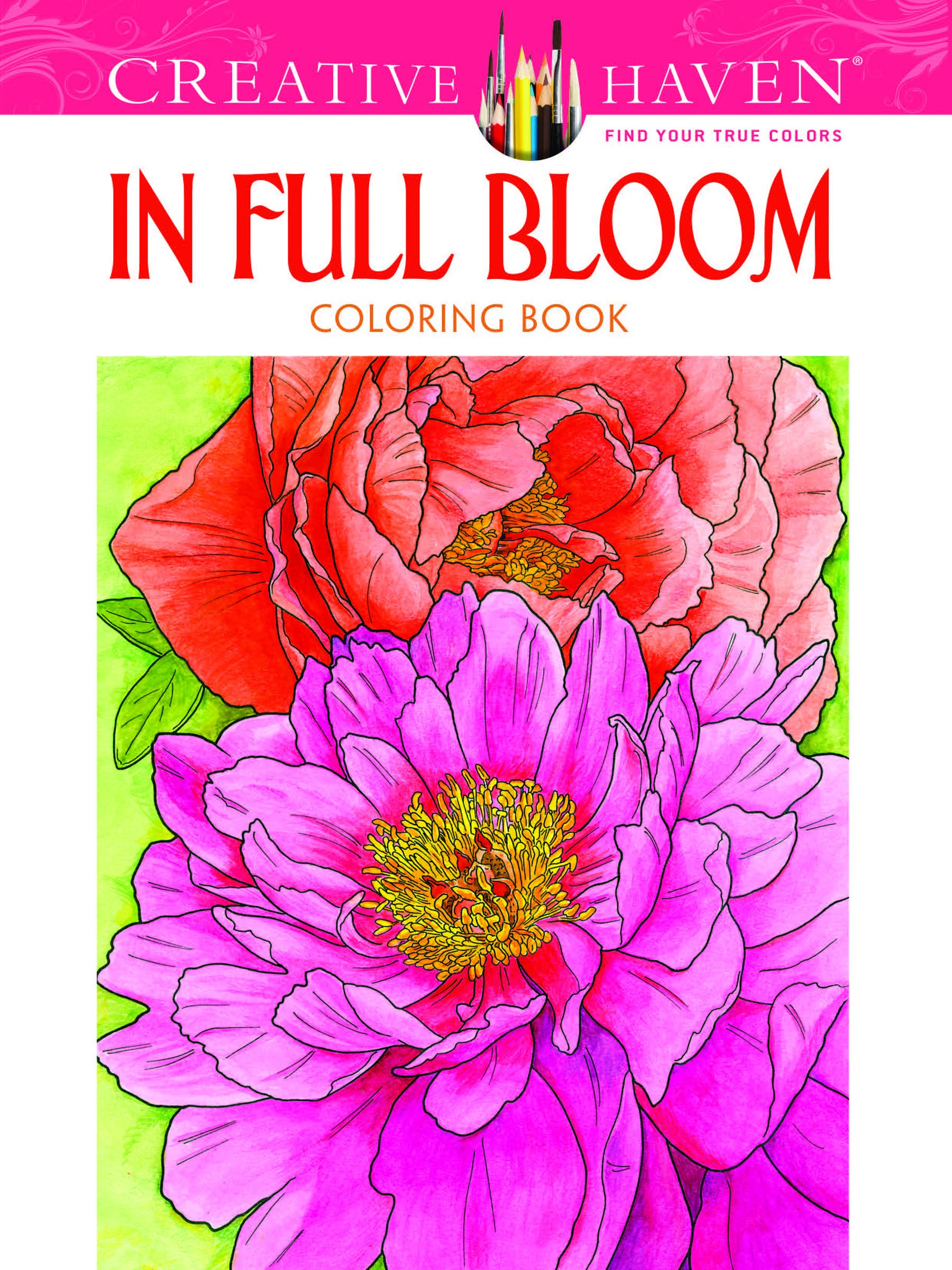 Creative Haven In Full Bloom Coloring Book (Creative Haven Coloring ...