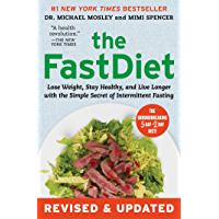 The FastDiet - Revised & Updated: Lose Weight, Stay Healthy, and Live Longer with the Simple Secret of Intermittent Fasting (English Edition)