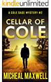 Cellar of Cole: A Mystery and Suspense Novel (A Cole Sage Mystery Book 2)