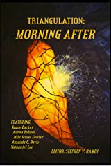 Triangulation: Morning After (Triangulation Anthologies Book 6) Kindle Edition