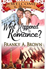 What Happened to Romance? (Welcome to Romance Book 11) Kindle Edition