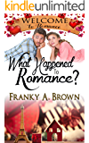 What Happened to Romance? (Welcome to Romance Book 11)