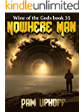 Nowhere Man (Wine of the Gods Book 35)