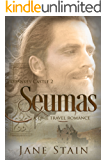 Seumas: A Time Travel Romance (Dunskey Castle Book 2)