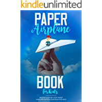 Paper Airplane Book For Kids: An Easy Step-By-Step Paper Airplane Instruction Book For Kids