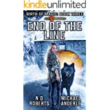 End of the Line: A Kurtherian Gambit Series (Birth Of Magic Book 3)