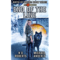 End of the Line: A Kurtherian Gambit Series (Birth Of Magic Book 3) (English Edition)