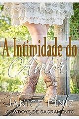 A Intimidade do Amor (Coleção Cowboys de Sacramento) eBook Kindle