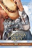 BUSHWHACKED GROOM (Bushwhacked in Time Book 2)