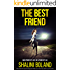 The Best Friend: An addictive psychological thriller you won't be able to put down