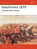 Isandlwana 1879: The great Zulu victory (Campaign)