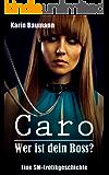 Caro-Wer ist dein Boss?: Eine SM-Erotikgeschichte