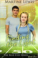 Finding the Light (The Blue Eyes Series Book 1) Kindle Edition