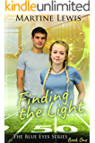 Finding the Light (The Blue Eyes Series Book 1)