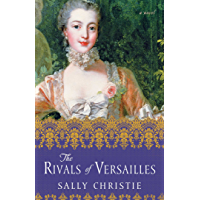 The Rivals of Versailles: A Novel (The Mistresses of Versailles Trilogy Book 2) (English Edition)