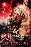 You Belong To Me (Hells Vipers Motorcycle Club Book 1)