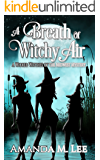 A Breath of Witchy Air: A Wicked Witches of the Midwest Mystery (English Edition)