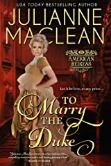 To Marry the Duke (American Heiress Trilogy Book 1) Kindle Edition