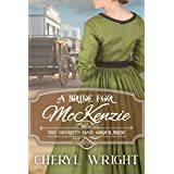 A Bride for McKenzie: The Sheriff's Mail Order Bride Book 1