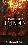 Time of Legends - Zeitalter der Legenden: Eine Kurzgeschichtensammlung