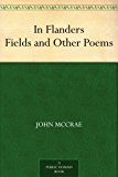In Flanders Fields and Other Poems (English Edition)