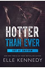 Hotter Than Ever (Out of Uniform Book 5) Kindle Edition