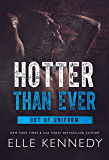 Hotter Than Ever (Out of Uniform Book 5)