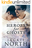 Heroes for Ghosts: A Love Across Time Story