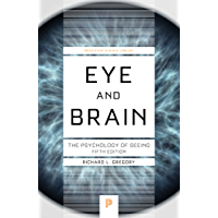 Eye and Brain: The Psychology of Seeing - Fifth Edition (Princeton Science Library Book 38)