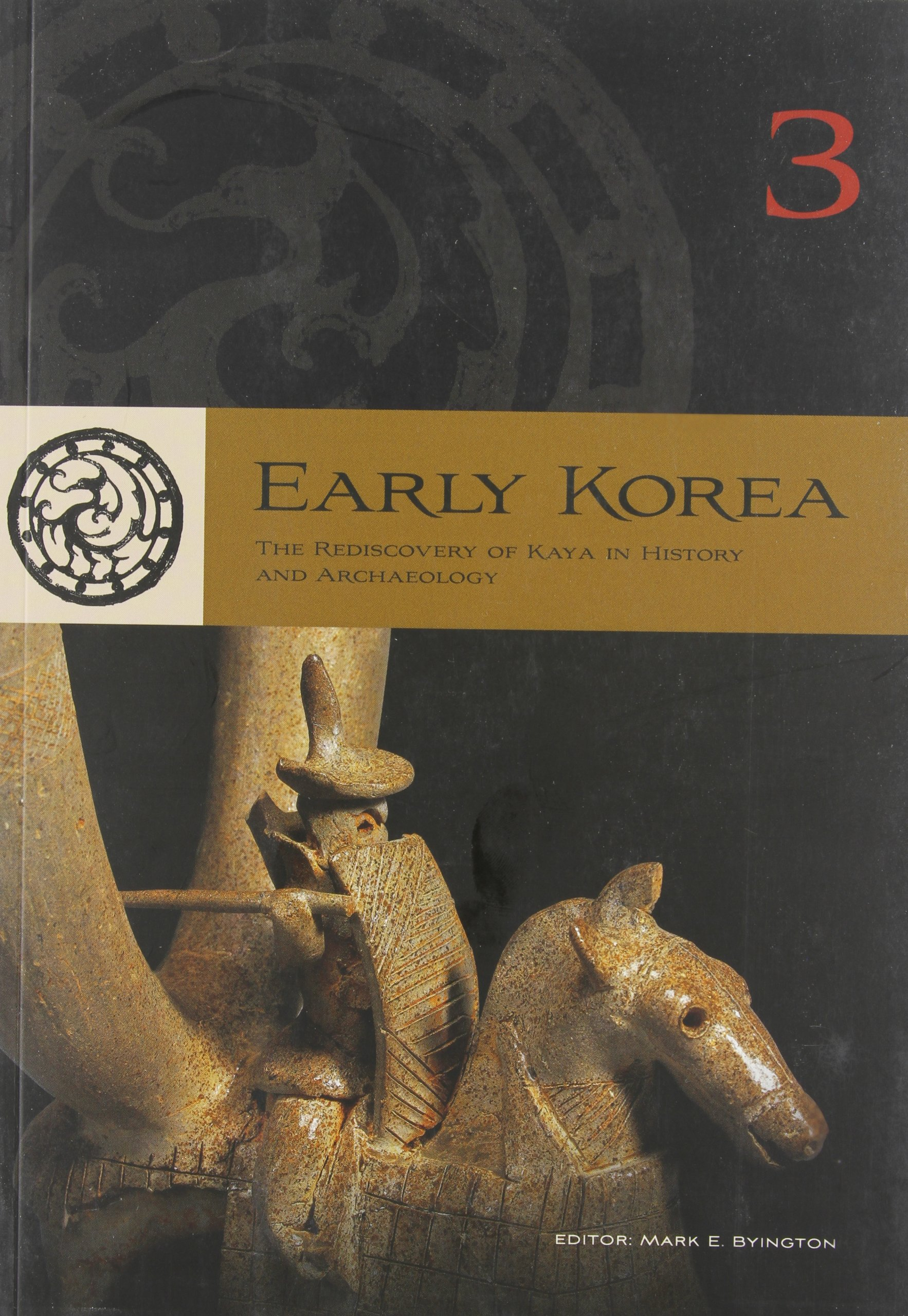 Early Korea: The Rediscovery of Kaya in History and Archaeology