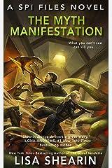 The Myth Manifestation (A SPI Files Novel  Book 5)