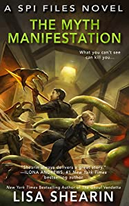 The Myth Manifestation (A SPI Files Novel  Book 5)