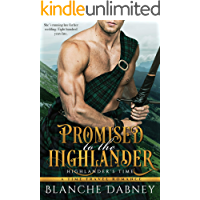 Promised to the Highlander: A Scottish Time Travel Romance (Highlander's Time Book 2)