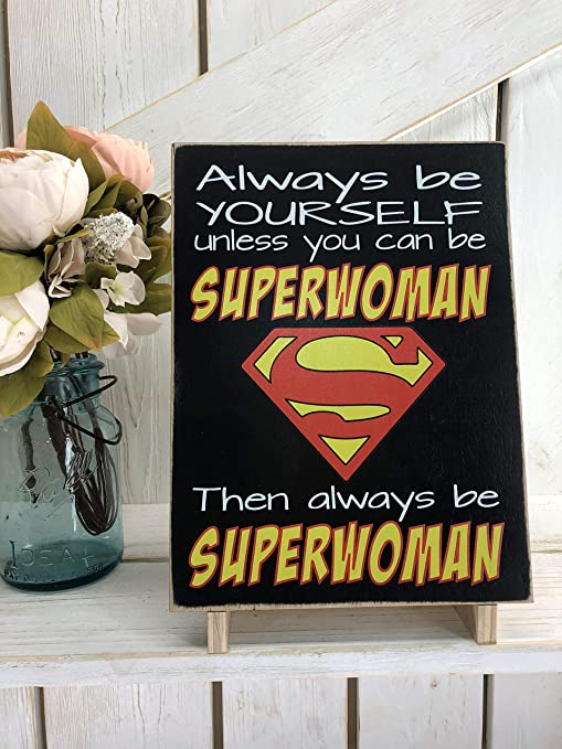 CELYCASY Always Be Yourself Unless You Can be Superwoman ...