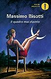 Il quadro mai dipinto (Italian Edition)