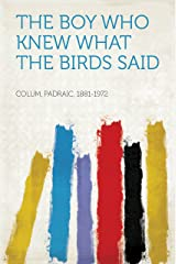 The Boy Who Knew What The Birds Said Kindle Edition