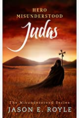 Judas: Hero Misunderstood Kindle Edition