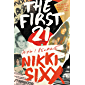 The First 21: How I Became Nikki Sixx