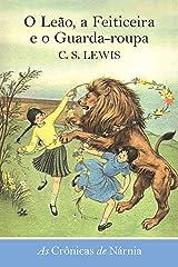 O Leão, a Feiticeira e o Guarda-roupa (As Crônicas de Nárnia Livro 2) eBook Kindle