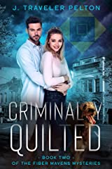 Criminally Quilted: Book Two of the Fiber Mavens Mysteries. Kindle Edition