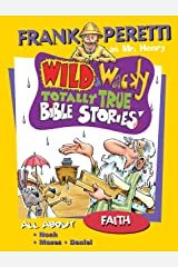 All About Faith (Mr. Henry's Wild & Wacky Bible Stories Book 2) Kindle Edition